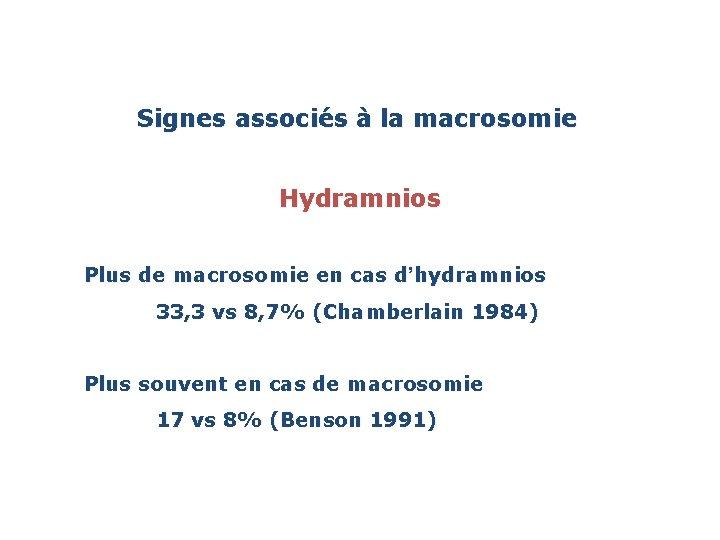 Signes associés à la macrosomie Hydramnios Plus de macrosomie en cas d'hydramnios 33, 3