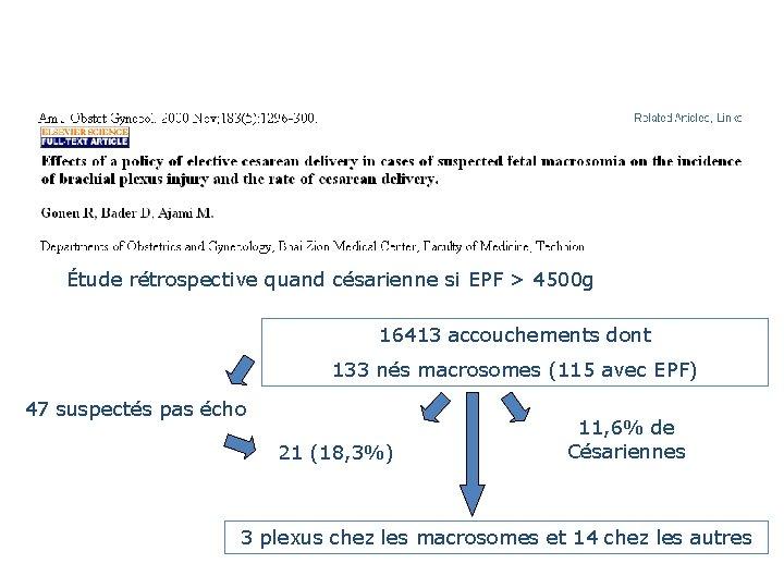 Étude rétrospective quand césarienne si EPF > 4500 g 16413 accouchements dont 133 nés