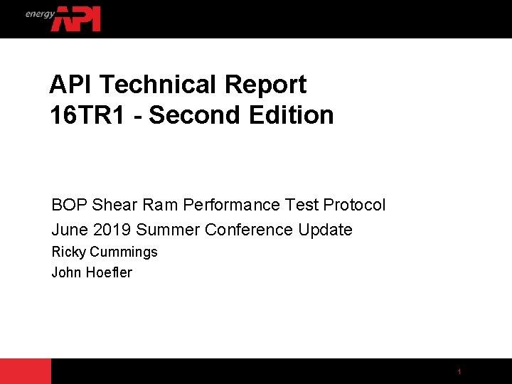 API Technical Report 16 TR 1 - Second Edition BOP Shear Ram Performance Test