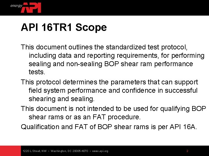 API 16 TR 1 Scope This document outlines the standardized test protocol, including data