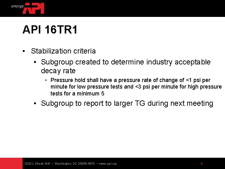 API 16 TR 1 • Stabilization criteria • Subgroup created to determine industry acceptable