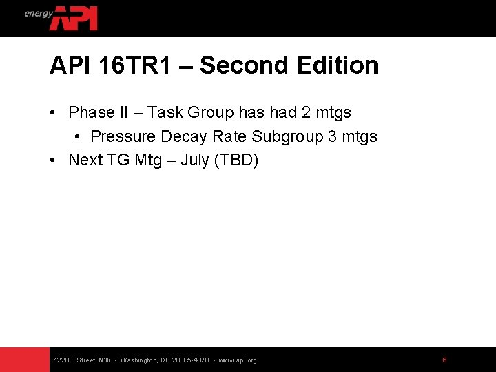 API 16 TR 1 – Second Edition • Phase II – Task Group has