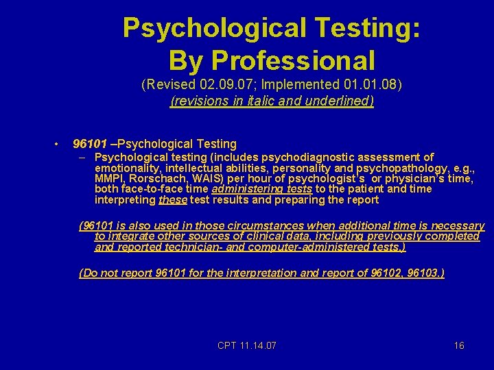 Psychological Testing: By Professional (Revised 02. 09. 07; Implemented 01. 08) (revisions in italic
