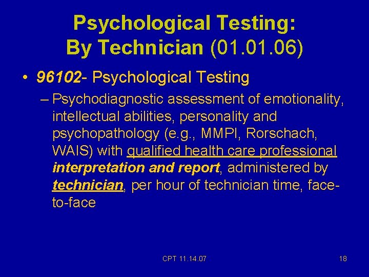 Psychological Testing: By Technician (01. 06) • 96102 - Psychological Testing – Psychodiagnostic assessment