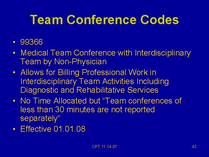 Team Conference Codes • 99366 • Medical Team Conference with Interdisciplinary Team by Non-Physician