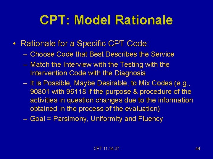 CPT: Model Rationale • Rationale for a Specific CPT Code: – Choose Code that
