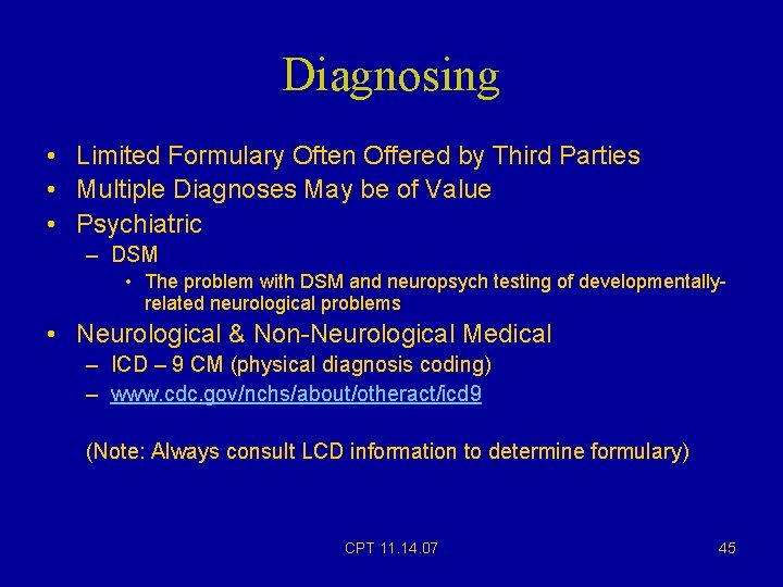 Diagnosing • Limited Formulary Often Offered by Third Parties • Multiple Diagnoses May be