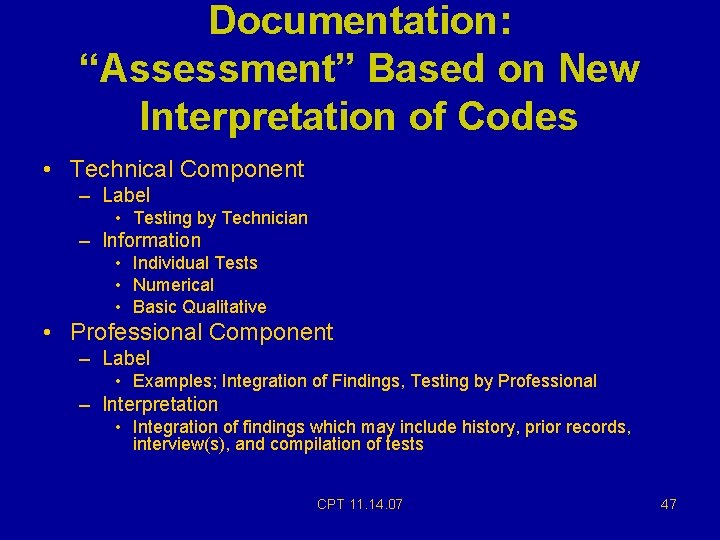 "Documentation: ""Assessment"" Based on New Interpretation of Codes • Technical Component – Label •"