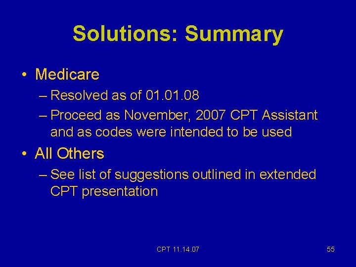Solutions: Summary • Medicare – Resolved as of 01. 08 – Proceed as November,