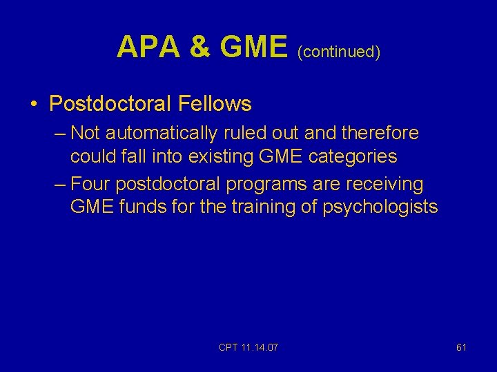 APA & GME (continued) • Postdoctoral Fellows – Not automatically ruled out and therefore