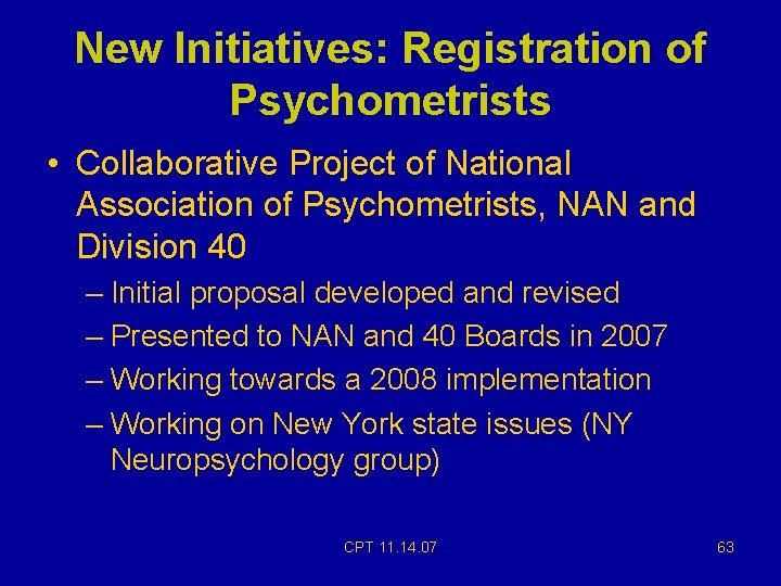 New Initiatives: Registration of Psychometrists • Collaborative Project of National Association of Psychometrists, NAN