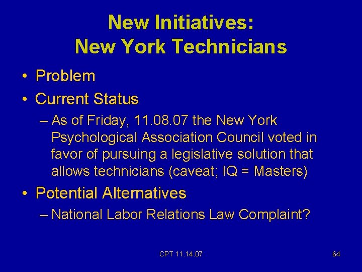 New Initiatives: New York Technicians • Problem • Current Status – As of Friday,