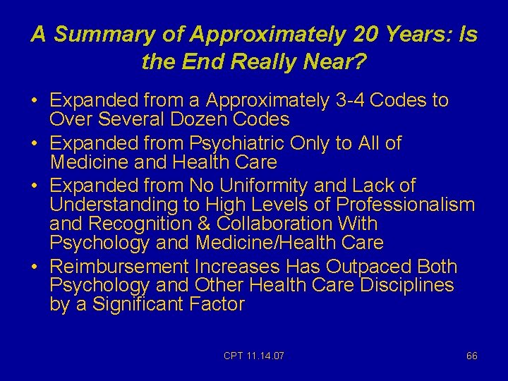 A Summary of Approximately 20 Years: Is the End Really Near? • Expanded from