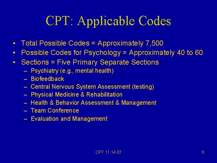 CPT: Applicable Codes • Total Possible Codes = Approximately 7, 500 • Possible Codes