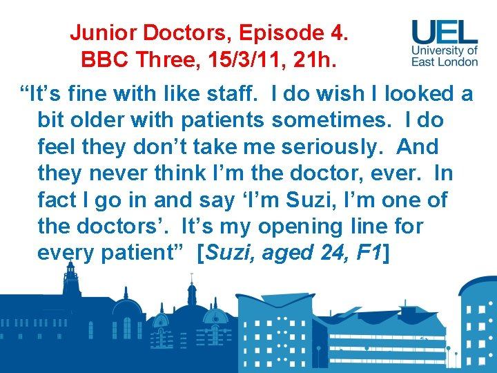 """Junior Doctors, Episode 4. BBC Three, 15/3/11, 21 h. """"It's fine with like staff."""