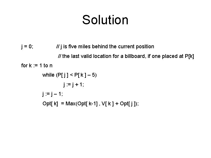 Solution j = 0; // j is five miles behind the current position //