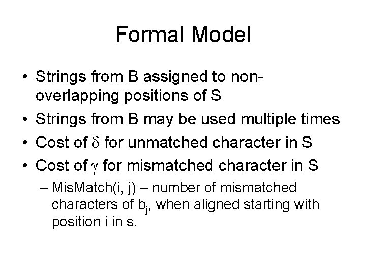 Formal Model • Strings from B assigned to nonoverlapping positions of S • Strings
