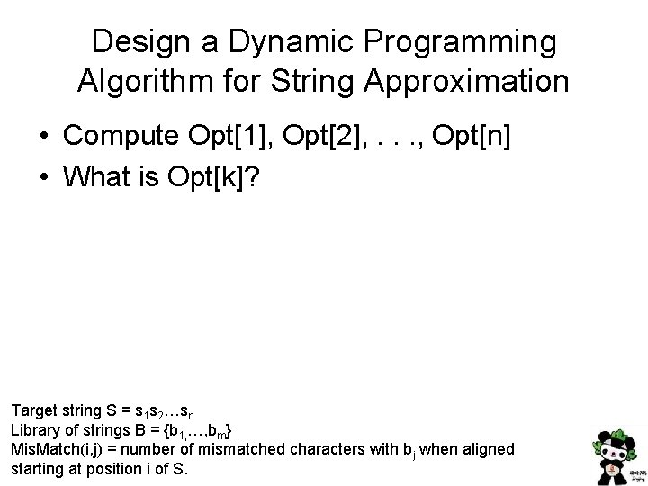 Design a Dynamic Programming Algorithm for String Approximation • Compute Opt[1], Opt[2], . .