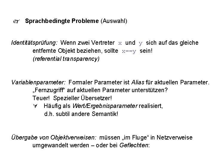 Sprachbedingte Probleme (Auswahl) Identitätsprüfung: Wenn zwei Vertreter x und y sich auf das