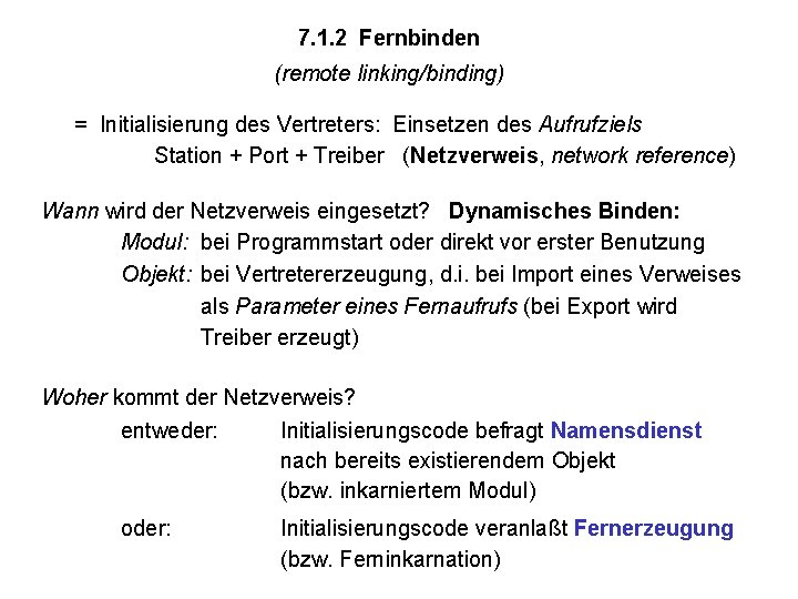7. 1. 2 Fernbinden (remote linking/binding) = Initialisierung des Vertreters: Einsetzen des Aufrufziels Station