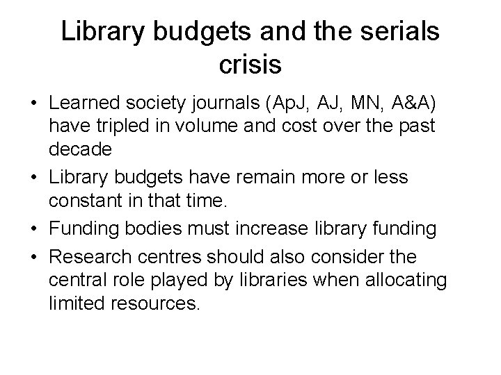 Library budgets and the serials crisis • Learned society journals (Ap. J, AJ, MN,