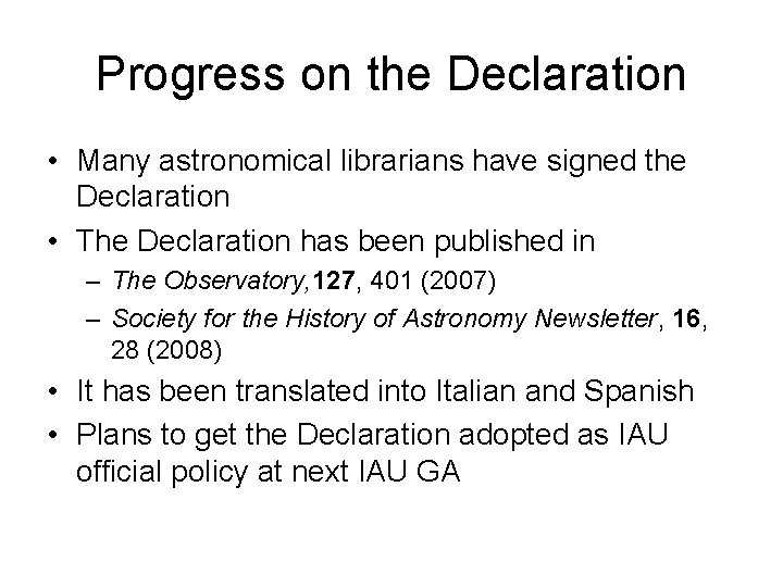Progress on the Declaration • Many astronomical librarians have signed the Declaration • The