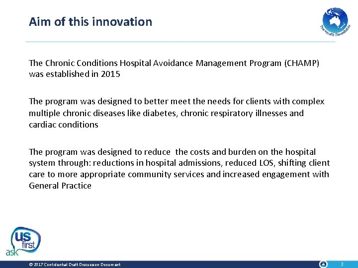Aim of this innovation The Chronic Conditions Hospital Avoidance Management Program (CHAMP) was established