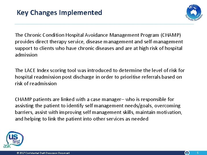 Key Changes Implemented The Chronic Condition Hospital Avoidance Management Program (CHAMP) provides direct therapy