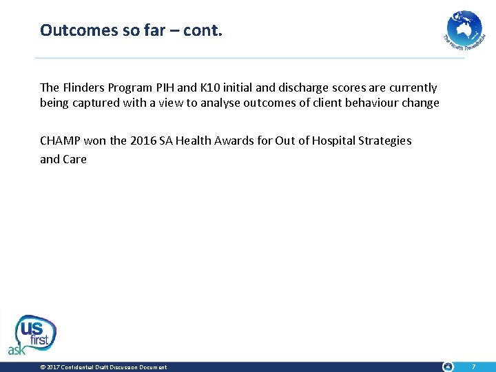 Outcomes so far – cont. The Flinders Program PIH and K 10 initial and