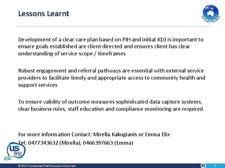 Lessons Learnt Development of a clear care plan based on PIH and initial K