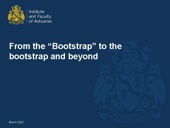 """From the """"Bootstrap"""" to the bootstrap and beyond March 2021"""
