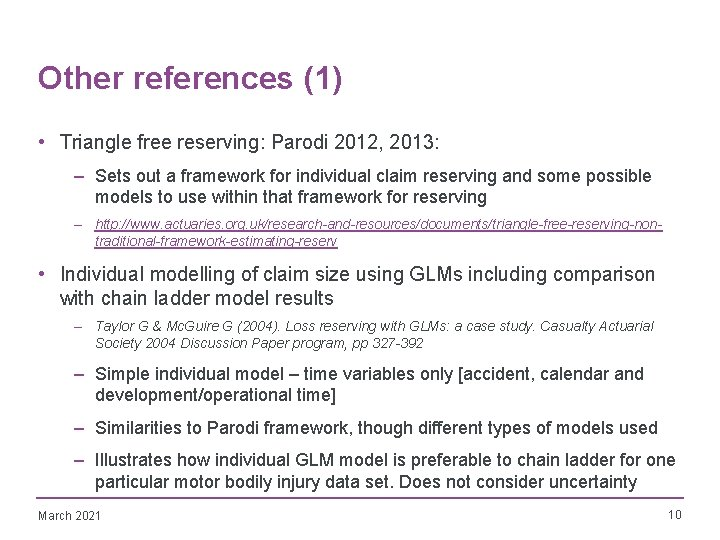 Other references (1) • Triangle free reserving: Parodi 2012, 2013: – Sets out a