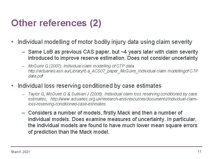 Other references (2) • Individual modelling of motor bodily injury data using claim severity