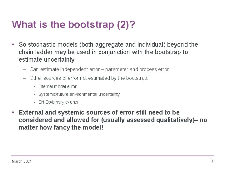 What is the bootstrap (2)? • So stochastic models (both aggregate and individual) beyond