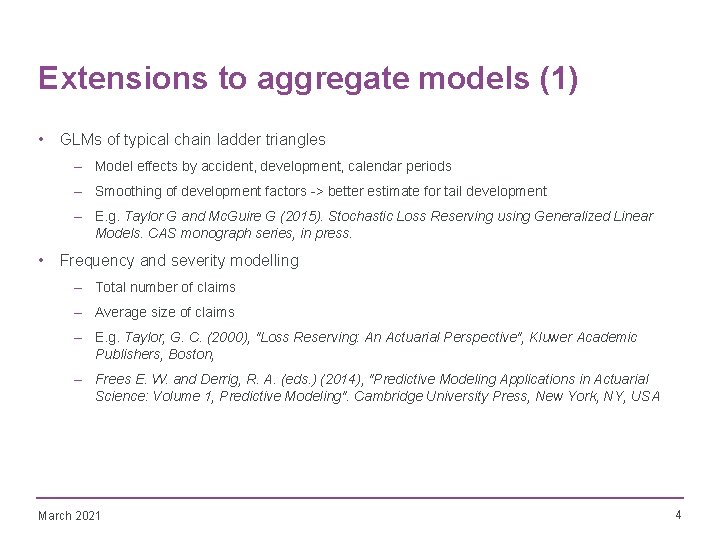 Extensions to aggregate models (1) • GLMs of typical chain ladder triangles – Model