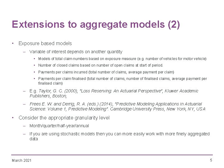 Extensions to aggregate models (2) • Exposure based models – Variable of interest depends