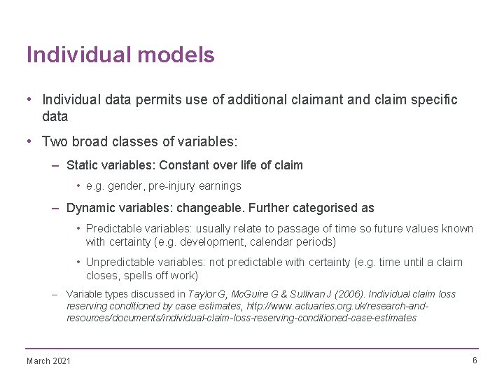 Individual models • Individual data permits use of additional claimant and claim specific data