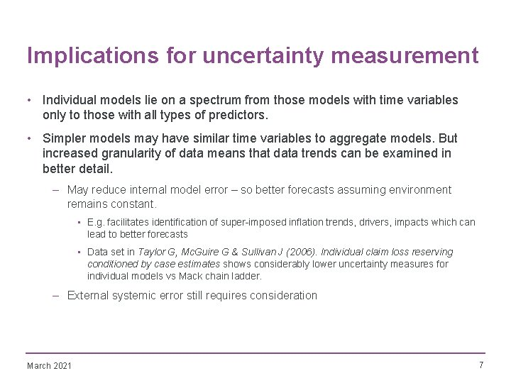 Implications for uncertainty measurement • Individual models lie on a spectrum from those models