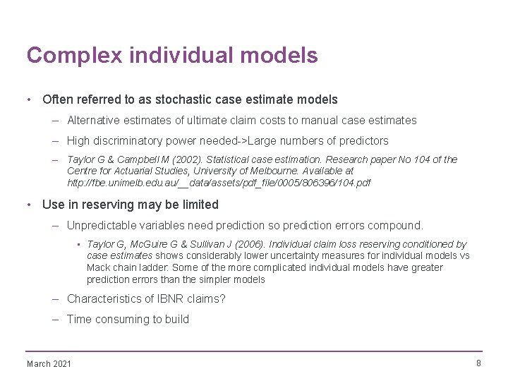 Complex individual models • Often referred to as stochastic case estimate models – Alternative