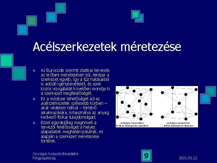 Acélszerkezetek méretezése n n n Az Eurocode szerinti statikai tervezés az erőtani méretezésen túl,