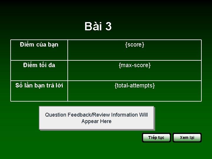 Bài 3 Điểm của bạn {score} Điểm tối đa {max-score} Số lần bạn trả