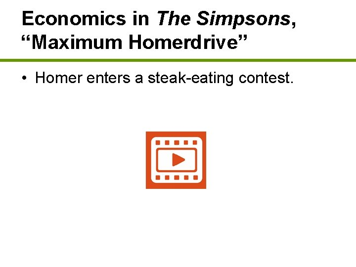 """Economics in The Simpsons, """"Maximum Homerdrive"""" • Homer enters a steak-eating contest."""