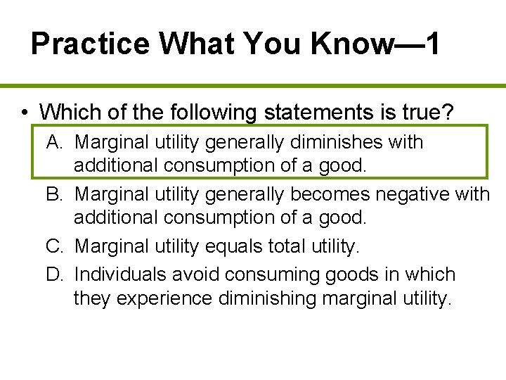 Practice What You Know— 1 • Which of the following statements is true? A.