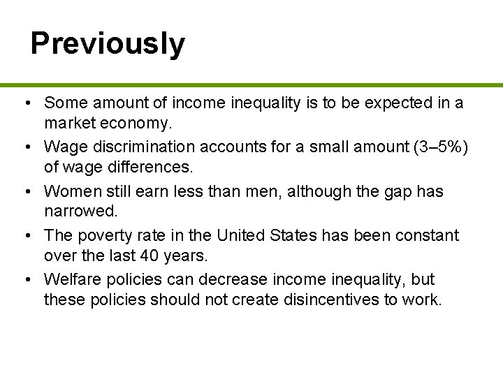 Previously • Some amount of income inequality is to be expected in a market