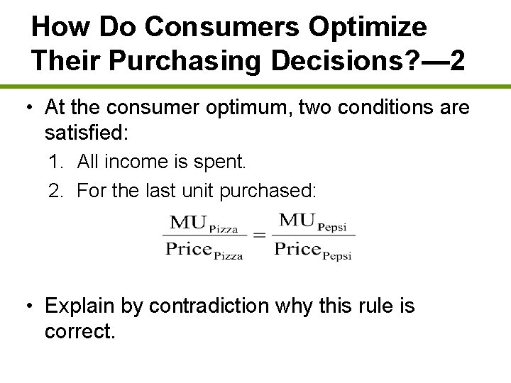 How Do Consumers Optimize Their Purchasing Decisions? — 2 • At the consumer optimum,