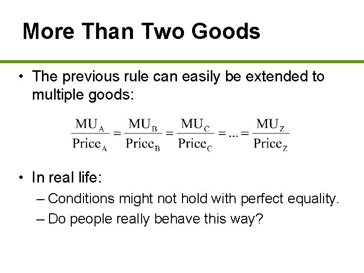 More Than Two Goods • The previous rule can easily be extended to multiple