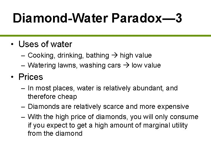 Diamond-Water Paradox— 3 • Uses of water – Cooking, drinking, bathing high value –