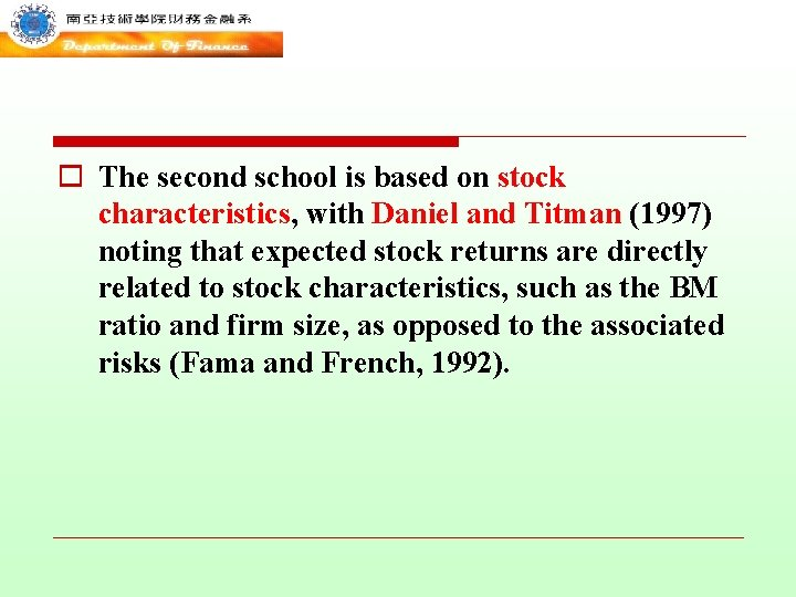 o The second school is based on stock characteristics, with Daniel and Titman (1997)
