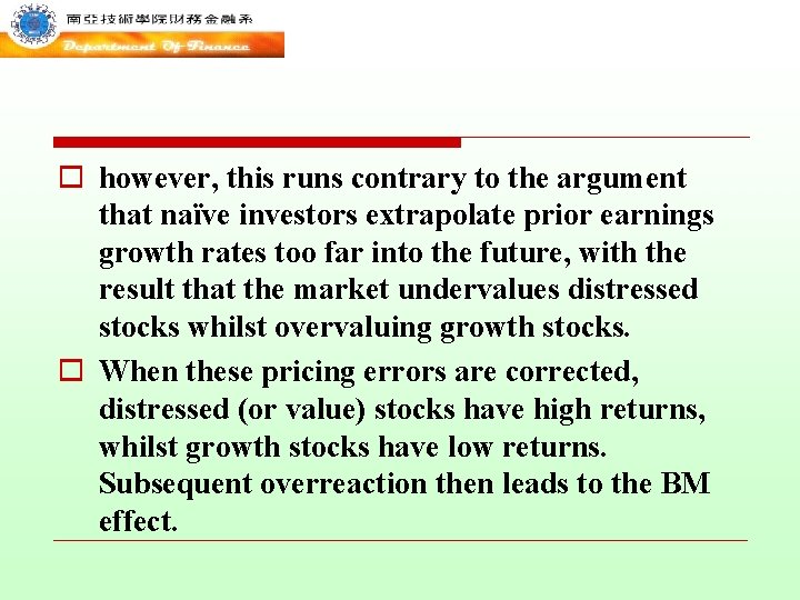 o however, this runs contrary to the argument that naïve investors extrapolate prior earnings