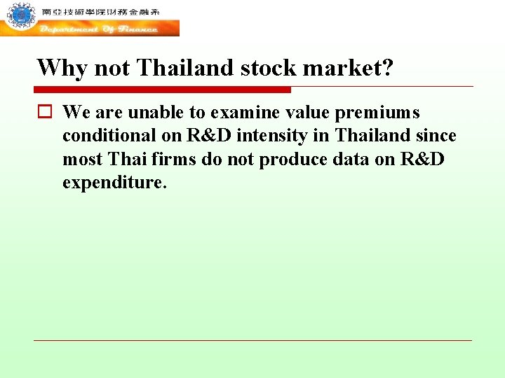 Why not Thailand stock market? o We are unable to examine value premiums conditional